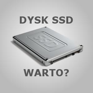 Dysk SSD warto zainwestować?