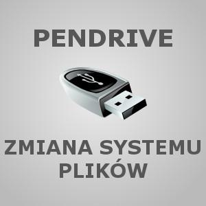 Pendrive: Zmiana systemu plików