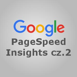PageSpeed Insights cz. 2 – Poprawiamy błędy